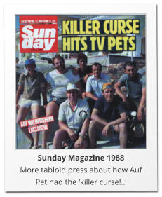 Sunday Magazine 1988 More tabloid press about how Auf Pet had the 'killer curse!..'