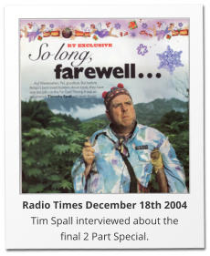 Radio Times December 18th 2004 Tim Spall interviewed about the final 2 Part Special.
