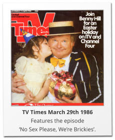 TV Times March 29th 1986 Features the episode  'No Sex Please, We're Brickies'.
