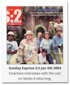 Sunday Express S:2 Jan 4th 2004 Extensive interviews with the cast on Series 4 returning.